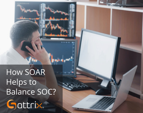 SOAR – An Efficient Way to Balance SOC Operations