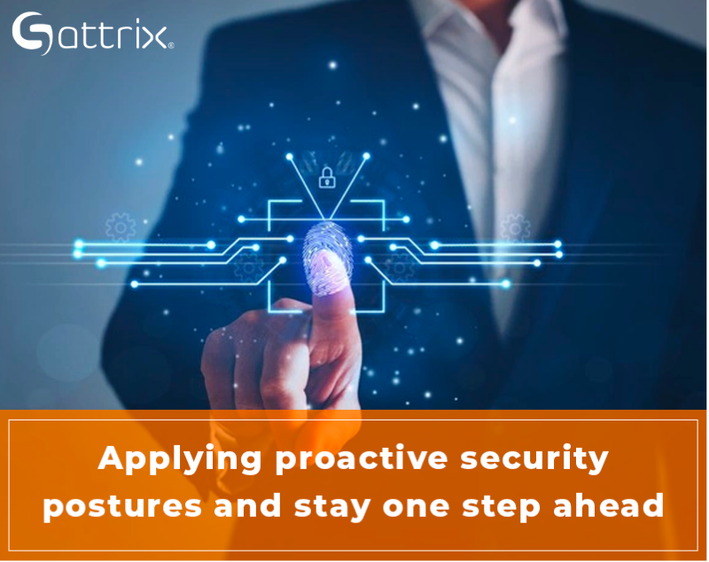 Applying proactive security postures and stay one step ahead